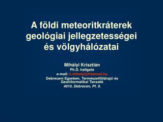 Mihályi Krisztián Ph.D. hallgató e-mail:  k.mihalyi@freemail.hu