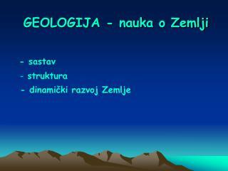 GEOLOGIJA - nauka o Zemlji