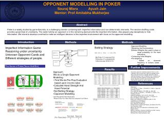 References [1] D. Billings, D. Papp, J. Schaeffer, D. Szafron ,Opponent modeling in poker