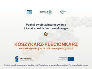 KOSZYKARZ-PLECIONKARZ wersja dla gimnazjum i szk�? ponadgimnazjalnych