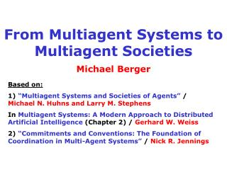 From Multiagent Systems to Multiagent Societies
