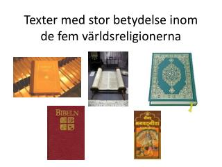 Texter med stor betydelse inom de fem världsreligionerna