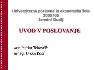Univerzitetna poslovna in ekonomska šola  2005/06 Izredni študij