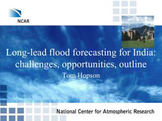 Long-lead flood forecasting for India: challenges, opportunities, outline