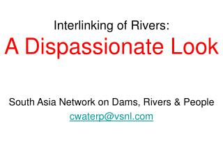 Interlinking of Rivers:  A Dispassionate Look