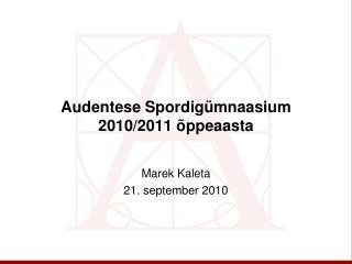 Audentese Spordigümnaasium 2010/2011 õppeaasta