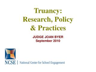 Truancy:   Research, Policy & Practices