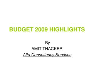 BUDGET 2009 HIGHLIGHTS