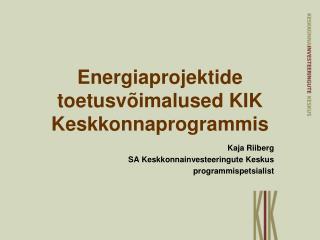 Energiaprojektide toetusvõimalused KIK Keskkonnaprogrammis