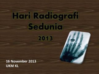 Hari Radiografi Sedunia 2013