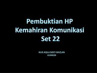 Pembuktian  HP  Kemahiran Komunikasi Set 22
