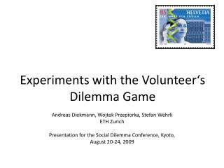 Experiments with the Volunteer's Dilemma Game