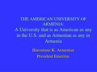 Haroutune K. Armenian President Emeritus