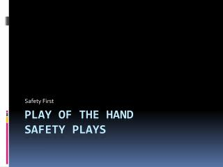 Play of the hand  Safety plays
