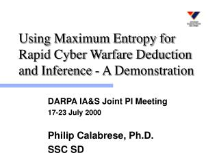 Using Maximum Entropy for Rapid Cyber Warfare Deduction and Inference - A Demonstration