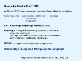 Kooperatív és Tanuló Rendszerek DT-HG, BME-MIT
