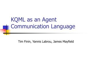 KQML as an Agent Communication Language