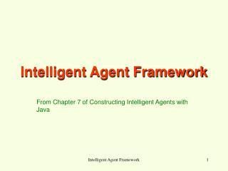 Intelligent Agent Framework