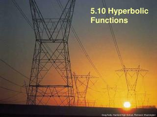 5.10 Hyperbolic Functions