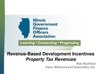 Revenue-Based Development Incentives Property Tax Revenues Bob Rychlicki
