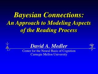 Bayesian Connections: An Approach to Modeling Aspects of the Reading Process