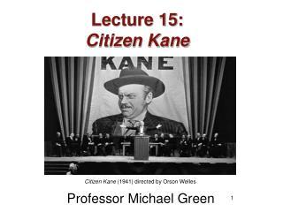 Lecture 15: Citizen Kane