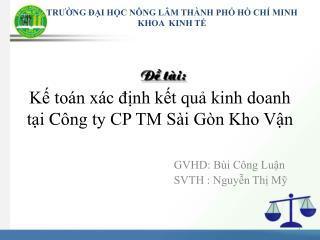 Kế toán xác định kết quả kinh doanh tại  C ông ty CP TM Sài Gòn Kho Vận