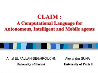 CLAIM :  A Computational Language for Autonomous, Intelligent and Mobile agents