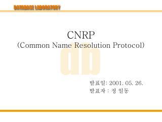 CNRP (Common Name Resolution Protocol)