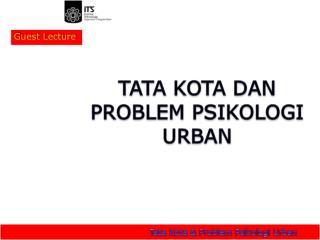 Tata Kota &  Problem Psikologi Urban