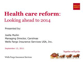 Health care reform: Looking ahead to 2014