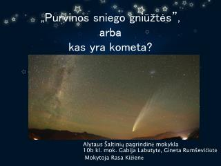 """""""Purvinos sniego gniūžtės"""",  arba kas yra kometa?"""