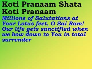 Hey Deena Naatha Sai Ram O Sai Ram! You are the Lord of the helpless and needy people