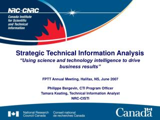 Philippe Bergevin, CTI Program Officer Tamara Keating, Technical Information Analyst NRC-CISTI