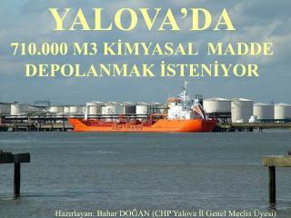 YALOVA'DA 710.000 M3 KİMYASAL  MADDE DEPOLANMAK İSTENİYOR