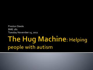 The Hug Machine : Helping people with autism