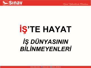 İŞ 'TE HAYAT