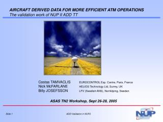 AIRCRAFT DERIVED DATA FOR MORE EFFICIENT ATM OPERATIONS  The validation work of NUP II ADD TT