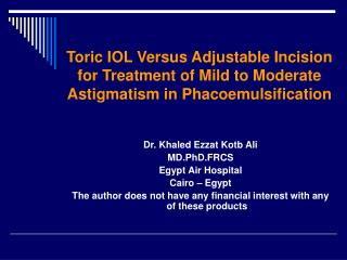 Dr. Khaled Ezzat Kotb Ali MD.PhD.FRCS Egypt Air Hospital Cairo – Egypt