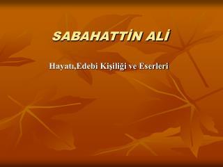 SABAHATTİN ALİ