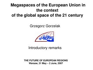 Megaspaces of the European Union in  t he context of the global space of the 21 century