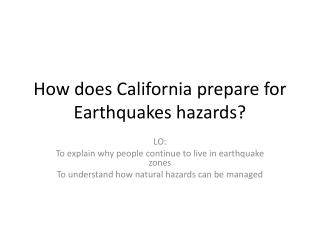 How does California prepare for Earthquakes hazards?