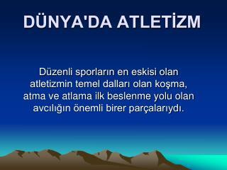 DÜNYA'DA ATLETİZM