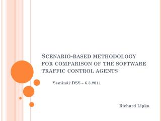Scenario - based methodology for comparison of the  software  traffic control agents