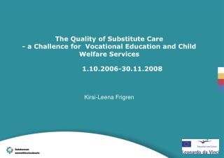 The Quality of Substitute Care - a Challence for  Vocational Education and Child Welfare Services
