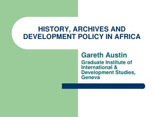 HISTORY, ARCHIVES AND DEVELOPMENT POLICY IN AFRICA