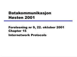 Datakommunikasjon  Høsten 2001