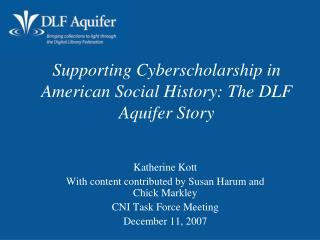 Supporting Cyberscholarship in American Social History: The DLF Aquifer Story