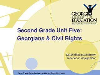 Second Grade Unit Five: Georgians  Civil Rights