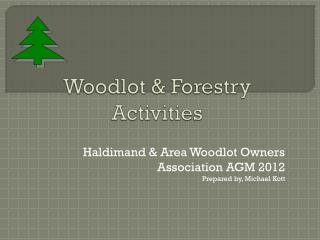 Woodlot & Forestry Activities